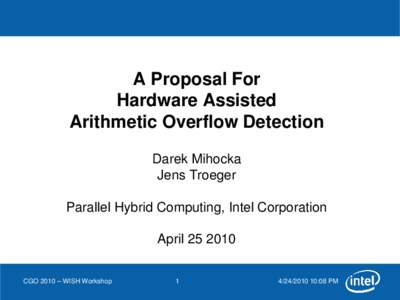 A Proposal For Hardware Assisted Arithmetic Overflow Detection Darek Mihocka Jens Troeger Parallel Hybrid Computing, Intel Corporation