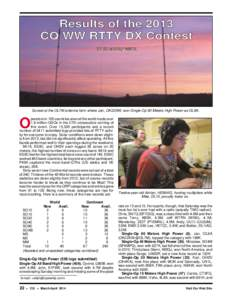 Results of the 2013 CQ WW RTTY DX Contest B Y E D M U N S , * WØ Y K Sunset at the OL7M antenna farm where Jan, OK2ZAW, won Single Op 80 Meters High Power as OL9A. perators in 165 countries around the world made over