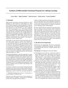 Synthesis of Differentiable Functional Programs for Lifelong Learning  Lazar Valkov 1 Dipak Chaudhari 2 Akash Srivastava 1 Charles Sutton 1 Swarat Chaudhuri 2 1. Summary Differentiable programming languages (Paszke et al