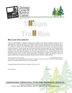RELEASE OF LIABILITY I know that participating in a running or walking event, regardless of the distance, includes an element of risk. I understand that I should not participate in the Tilikum Competitive Race, Fun Run a