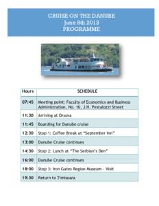 CRUISE ON THE DANUBE June 8th 2013 PROGRAMME Hours