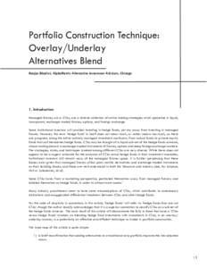Portfolio Construction Technique: Overlay/Underlay Alternatives Blend Ranjan Bhaduri, AlphaMetrix Alternative Investment Advisors, Chicago  1. Introduction