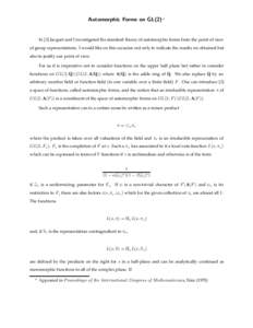 Automorphic Forms on GL(2) *  In [3] Jacquet and I investigated the standard theory of automorphic forms from the point of view of group representations. I would like on this occasion not only to indicate the results we