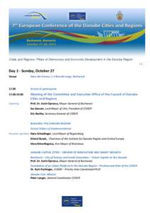 Cities and Regions: Pillars of Democracy and Economic Development in the Danube Region  1 Day 1 - Sunday, October 27 Venue