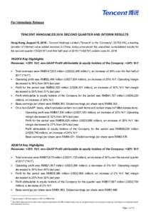 """For Immediate Release  TENCENT ANNOUNCES 2018 SECOND QUARTER AND INTERIM RESULTS Hong Kong, August 15, 2018 – Tencent Holdings Limited (""""Tencent"""" or the """"Company"""", 00700.HK), a leading provider of Internet valu"""