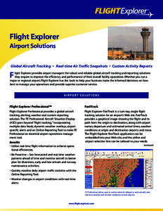 Flight Explorer Airport Solutions Global Aircraft Tracking • Real-time Air Traffic Snapshots • Custom Activity Reports F