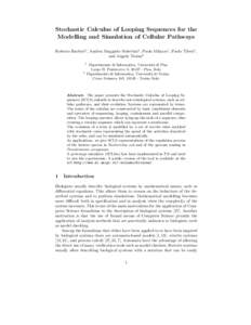 Stochastic Calculus of Looping Sequences for the Modelling and Simulation of Cellular Pathways Roberto Barbuti1 , Andrea Maggiolo–Schettini1, Paolo Milazzo1 , Paolo Tiberi1 , and Angelo Troina2 1