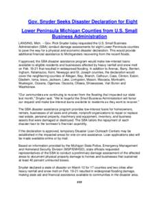 Gov. Snyder Seeks Disaster Declaration for Eight Lower Peninsula Michigan Counties from U.S. Small Business Administration LANSING, Mich. – Gov. Rick Snyder today requested the U.S. Small Business Administration (SBA)