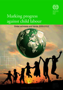 Marking progress against child labour Global estimates and trendsGovernance and Tripartism Department