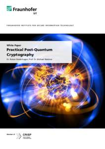 F R A U N H O F E R I N S T I T U T E F O R S E C U R E I N F O R M AT I O N T E C H N O L O G Y  White Paper Practical Post-Quantum Cryptography
