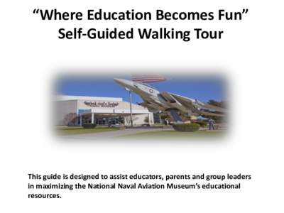 "National Naval Aviation Museum ""Where Education Becomes Fun"" Self-Guided Walking Tour"