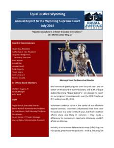 """Equal Justice Wyoming _________________________________________________________________________________ Annual Report to the Wyoming Supreme Court July 2018 """"Injustice anywhere is a threat to justice everywhere."""""""