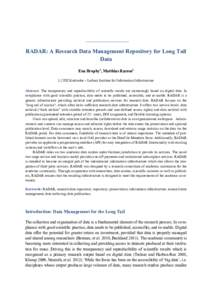 RADAR: A Research Data Management Repository for Long Tail Data Ena Brophy1, Matthias Razum2 1,2 FIZ Karlsruhe – Leibniz Institute for Information Infrastructure Abstract. The transparency and reproducibility of scient