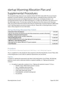 startup:Wyoming Allocation Plan and Supplemental Procedures The startup:Wyoming subaccount was created by Senate FileFunds within this account may be expended to provide funding for startup:Wyoming programs, inclu