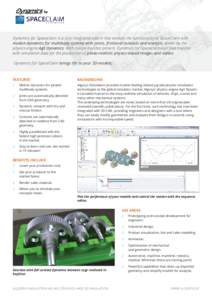 Dynamics for Spaceclaim is a fully integrated add-in that extends the functionality of SpaceClaim with motion dynamics for multibody systems with joints, frictional contacts and analysis, driven by the physics engine AgX