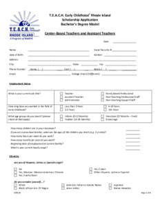 T.E.A.C.H. Early Childhood® Rhode Island Scholarship Application Bachelor's Degree Model Center-Based Teachers and Assistant Teachers Date: