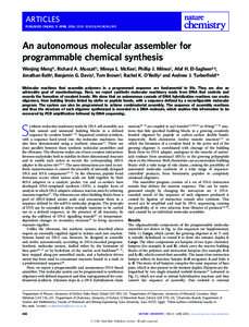 ARTICLES PUBLISHED ONLINE: 11 APRIL 2016 | DOI: NCHEM.2495 An autonomous molecular assembler for programmable chemical synthesis Wenjing Meng1†, Richard A. Muscat1†, Mireya L. McKee1, Phillip J. Milnes2, Afaf