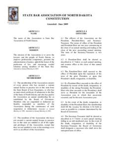 STATE BAR ASSOCIATION OF NORTH DAKOTA CONSTITUTION Amended: June 2009 ARTICLE 1 NAME