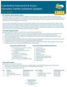 Coordinated Assessment & Access  Homeless Family Solutions System Fact Sheet The Homeless Family Solutions System The Homeless Family Solutions System (HFSS) is a regionally coordinated system of care for homeless famili