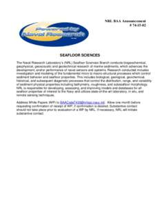 NRL BAA Announcement # SEAFLOOR SCIENCES The Naval Research Laboratory's (NRL) Seafloor Sciences Branch conducts biogeochemical, geophysical, geoacoustic and geotechnical research of marine sediments, which ad