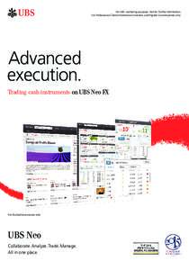 For UBS marketing purposes. Not for further distribution. For Professional Clients/Institutional Investors and Eligible Counterparties only. Advanced execution. Trading cash instruments on UBS Neo FX