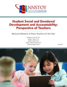 Student Social and Emotional Development and Accountability: Perspective of Teachers National Network of State Teachers of the Year Elizabeth J. Glennie, Ph.D. Jeffrey A. Rosen, Ph.D.