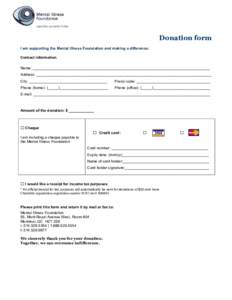 Donation form I am supporting the Mental Illness Foundation and making a difference: Contact information Name: ____________________________________________________________________________________ Address: _______________