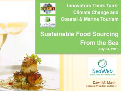 Innovators Think Tank: Climate Change and Coastal & Marine Tourism Sustainable Food Sourcing From the Sea