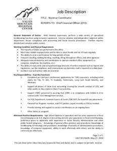 Job Description TITLE: Revenue Coordinator REPORTS TO: Chief Financial Officer (CFO) General Statement of Duties: With minimal supervision, perform a wide variety of specialized bookkeeping functions using computer equip