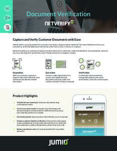 Document Verification  Capture and Verify Customer Documents with Ease Identity theft is a growing problem for consumers, businesses, and governments. Netverify® Document Verification allows your customers to verify the