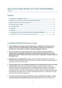 SELF-EVALUATION REPORT OF STUDY PROGRAMMES TEMPLATE Contents A. GENERAL INTRODUCTION ...................................................................................... 1 B. SELF-EVALUATION(S) OF STUDY PROGRAMME(S) ..