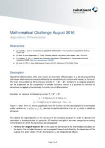 Mathematical Challenge August 2016 Algorithmic Differentiation References   [1] Capriotti, LFast Greeks by algorithmic differentiation. The Journal of Computational Finance,