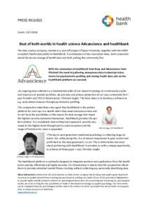 PRESS RELEASE Zurich, Best of both worlds in health science Advancience and healthbank The data science company, started as a spin-off project of Basel University, together with the GDPR compliant health data p
