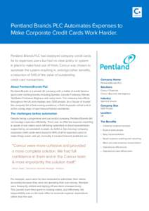 Pentland Brands PLC Automates Expenses to Make Corporate Credit Cards Work Harder. Pentland Brands PLC had deployed company credit cards for its expenses users but had no clear policy or system in place to make best use