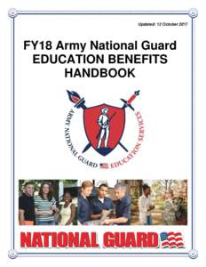 Updated: 12 OctoberFY18 Army National Guard EDUCATION BENEFITS HANDBOOK