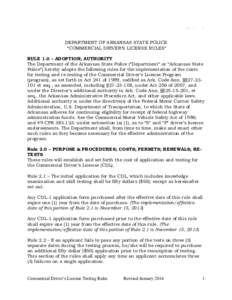"""DEPARTMENT OF ARKANSAS STATE POLICE """"COMMERCIAL DRIVER'S LICENSE RULES"""" RULE 1.0 – ADOPTION; AUTHORITY The Department of the Arkansas State Police (""""Department"""" or """"Arkansas State Police"""") hereby adopts t"""