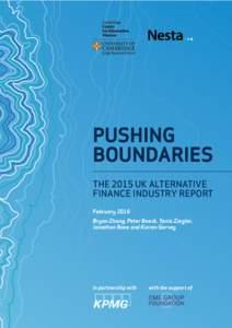 PUSHING BOUNDARIES THE 2015 UK ALTERNATIVE FINANCE INDUSTRY REPORT February 2016 Bryan Zhang, Peter Baeck, Tania Ziegler,