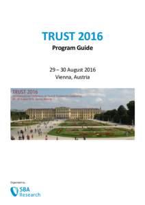 TRUST 2016 Program Guide 29 – 30 August 2016 Vienna, Austria  Organized by…