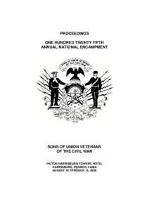 PROCEEDINGS ONE HUNDRED TWENTY FIFTH ANNUAL NATIONAL ENCAMPMENT SONS OF UNION VETERANS OF THE CIVIL WAR