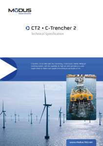 CT2 • C-Trencher 2 Technical Specification C-Trencher 2 is an SMD built, free-swimming / track based, 300kW/400hp jet trenching system, with the capability for high sea state operations in water depths down to 3000m an