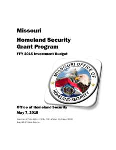 Missouri Homeland Security Grant Program FFY 2015 Investment Budget  Office of Homeland Security