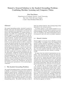 Toward a General Solution to the Symbol Grounding Problem: Combining Machine Learning and Computer Vision Paul Davidsson Department of Computer Science, Lund University Box 118, S{Lund, Sweden