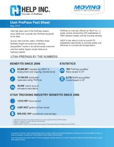 Utah PrePass Fact Sheet May 2016 Utah has been part of the PrePass system since 2006 and currently has PrePass deployed at six sites.