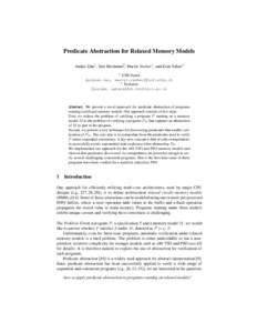 Predicate Abstraction for Relaxed Memory Models Andrei Dan1 , Yuri Meshman2 , Martin Vechev1 , and Eran Yahav2 1 ETH Zurich {andrei.dan, martin.vechev}@inf.ethz.ch