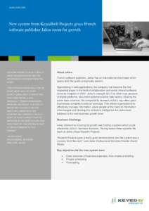 JALIOS CASE STUDY  1 New system from KeyedIn® Projects gives French software publisher Jalios room for growth