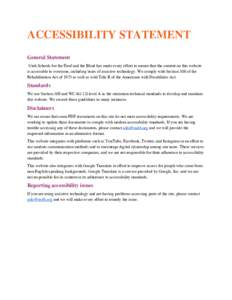 ACCESSIBILITY STATEMENT  General Statement Utah Schools for the Deaf and the Blind has made every effort to ensure that the content on this website is accessible to everyone, including users of assistive techno