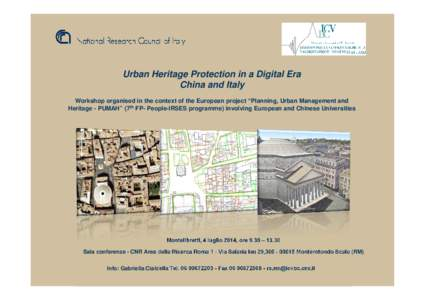 """Urban Heritage Protection in a Digital Era China and Italy Workshop organised in the context of the European project """"Planning, Urban Management and Heritage - PUMAH"""" (7th FP- People-IRSES programme) involving Europe"""