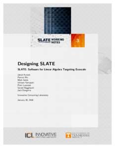 3  Designing SLATE SLATE: Software for Linear Algebra Targeting Exascale Jakub Kurzak Panruo Wu