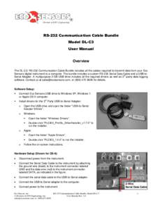 RS-232 Communication Cable Bundle Model DL-C3 User Manual Overview The DL-C3: RS-232 Communication Cable Bundle includes all the cables required to transmit data from your Eco Sensors digital instrument to a computer. Th