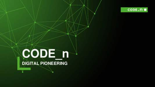 CODE_n DIGITAL PIONEERING THE DIGITAL TRANSFORMATION …allows established companies to further develop existing business models and creates